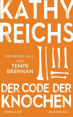 Der Code der Knochen von Berr,  Klaus, Reichs,  Kathy