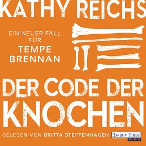 Der Code der Knochen von Berr,  Klaus, Reichs,  Kathy, Steffenhagen,  Britta