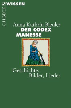 Der Codex Manesse von Bleuler,  Anna Kathrin