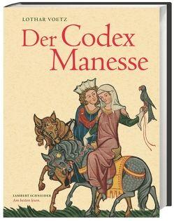 Der Codex Manesse von Voetz,  Lothar