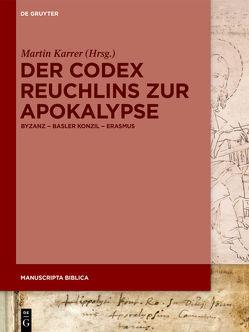 Der Codex Reuchlins zur Apokalypse von Karrer,  Martin
