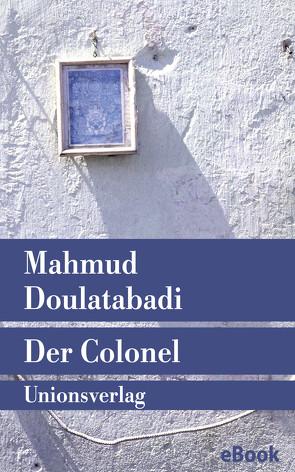 Der Colonel von Doulatabadi,  Mahmud, Nirumand,  Bahman