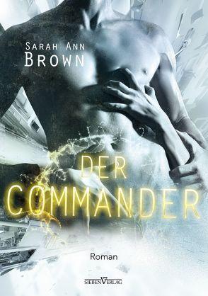 Der Commander von Brown,  Sarah Ann