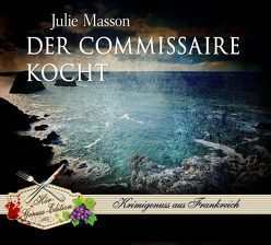 Der Commissaire kocht von Heidenreich,  Gert, Masson,  Julie