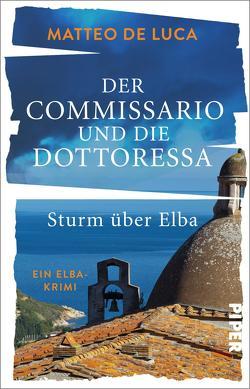 Der Commissario und die Dottoressa – Sturm über Elba von De Luca,  Matteo