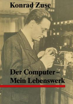 Der Computer von Bauer,  F. L., Zemanek,  H., Zuse,  Konrad