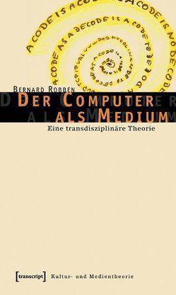 Der Computer als Medium von Robben,  Bernard
