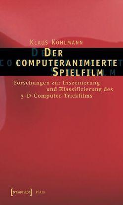 Der computeranimierte Spielfilm von Kohlmann,  Klaus
