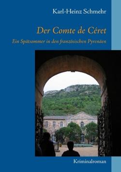 Der Comte de Céret von Schmehr,  Karl-Heinz