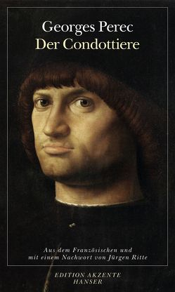 Der Condottiere von Perec,  Georges, Ritte,  Juergen