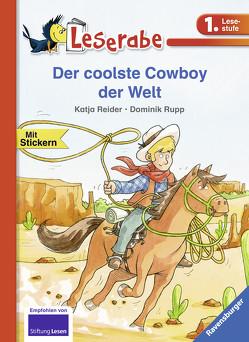 Der coolste Cowboy der Welt von Reider,  Katja, Rupp,  Dominik
