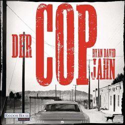 Der Cop von Jahn,  Ryan David, Nathan,  David, Thiele,  Ulrich