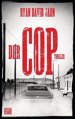 Der Cop von Jahn,  Ryan David, Thiele,  Ulrich