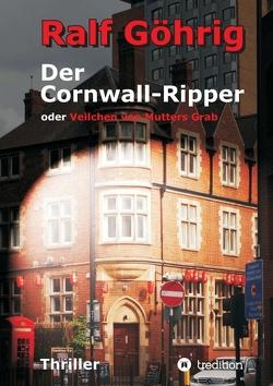 Der Cornwall-Ripper von Göhrig,  Ralf