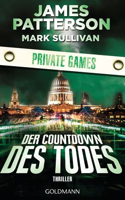 Der Countdown des Todes. Private Games von Patterson,  James, Splinter,  Helmut, Sullivan,  Mark