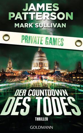 Der Countdown des Todes. Private Games von Patterson,  James, Splinter,  Helmut, Sullivan,  Mark
