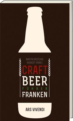 Der Craft Beer-Führer Franken von Droschke,  Martin, Krines,  Norbert