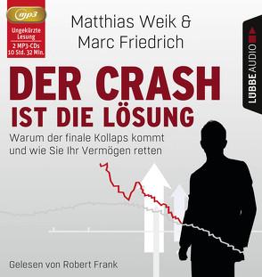 Der Crash ist die Lösung von Frank,  Robert, Friedrich,  Marc, Weik,  Matthias