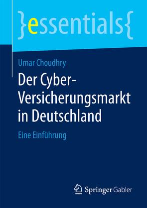 Der Cyber-Versicherungsmarkt in Deutschland von Choudhry,  Umar