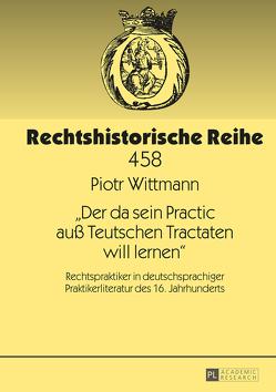 «Der da sein Practic auß Teutschen Tractaten will lernen» von Wittmann,  Piotr