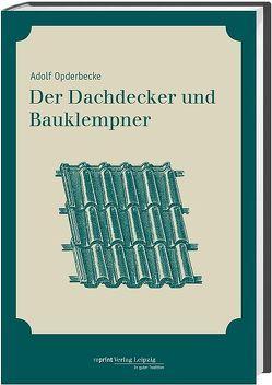 Der Dachdecker und Bauklempner von Opderbecke,  Adolf