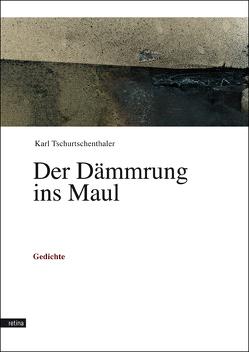 Der Dämmrung ins Maul von Tschurtschenthaler,  Karl