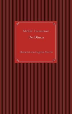 Der Dämon von Lermontow,  Michail Jurjewitsch, Martin,  Eugenie, von Cube,  Nicolai