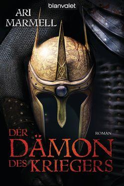 Der Dämon des Kriegers von Marmell,  Ari, Thon,  Wolfgang