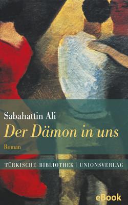 Der Dämon in uns von Ali,  Sabahattin, Birgi-Knellessen,  Ute