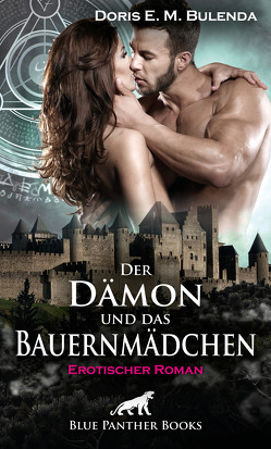 Der Dämon und das Bauernmädchen | Erotischer Roman von Bulenda,  Doris E. M
