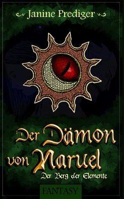 Der Dämon von Naruel von Prediger,  Janine