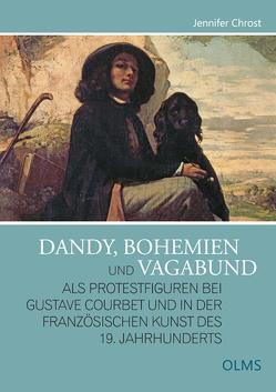Der Dandy, Bohemien und Vagabund als Protestfiguren bei Gustave Courbet und in der französischen Kunst des 19. Jahrhunderts von Chrost,  Jennifer