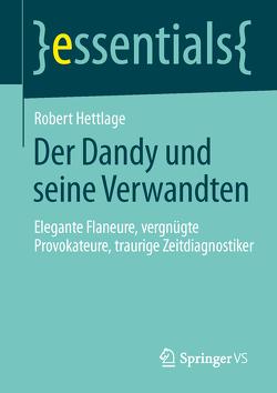 Der Dandy und seine Verwandten von Hettlage,  Robert