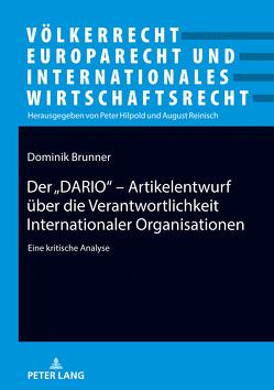 """Der """"DARIO"""" – Artikelentwurf über die Verantwortlichkeit Internationaler Organisationen von Dominik,  Brunner"""