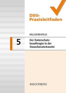 Der Datenschutzbeauftragte in der Steuerberaterkanzlei von Miller,  Konrad, Rehfeld,  Stephan