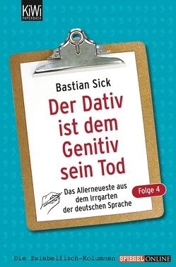 Der Dativ ist dem Genitiv sein Tod – Folge 4 von Sick,  Bastian