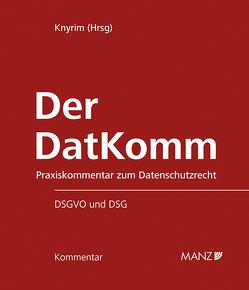 Der DatKomm inkl. 38. Lfg. von Knyrim,  Rainer