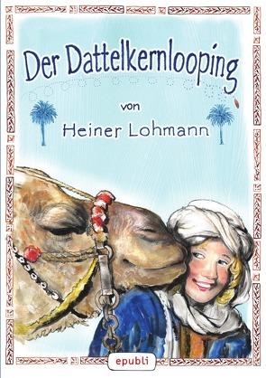 Der Dattelkernlooping von Lohmann,  Heiner