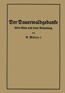 Der Dauerwaldgedanke von Moeller,  Alfred