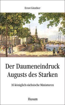 Der Daumeneindruck Augusts des Starken von Günther,  Ernst