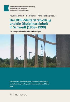 Der DDR-Militärstrafvollzug und die Disziplinareinheit in Schwedt (1968–1990) von Brauhnert,  Paul, Hübner,  Ilja, Polzin,  Arno