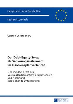 Der Debt-Equity-Swap als Sanierungsinstrument im Insolvenzplanverfahren von Christophery,  Carsten