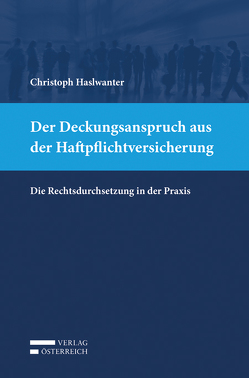 Der Deckungsanspruch aus der Haftpflichtversicherung von Haslwanter,  Christoph