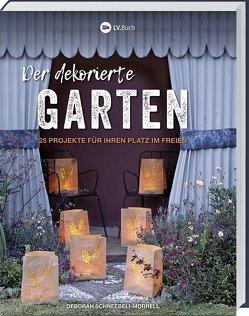 Der dekorierte Garten von Schneebeli-Morell,  Deborah