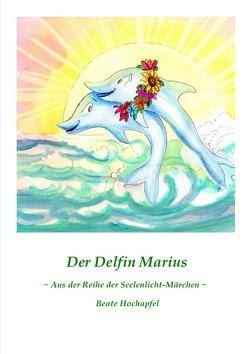 Der Delfin Marius von Hochapfel,  Beate