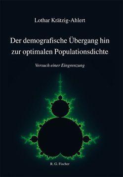 Der demografische Übergang hin zur optimalen Populationsdichte von Krätzig-Ahlert,  Lothar
