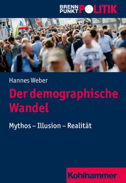 Der demographische Wandel von Große Hüttmann,  Martin, Riescher,  Gisela, Weber,  Hannes, Weber,  Reinhold, Wehling,  Hans-Georg
