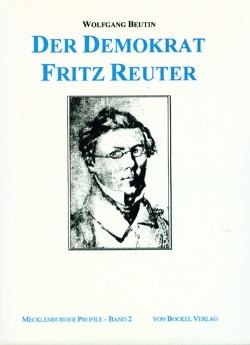 Der Demokrat Fritz Reuter von Beutin,  Wolfgang