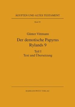 Der demotische Papyrus Rylands 9 von Vittmann,  Günter