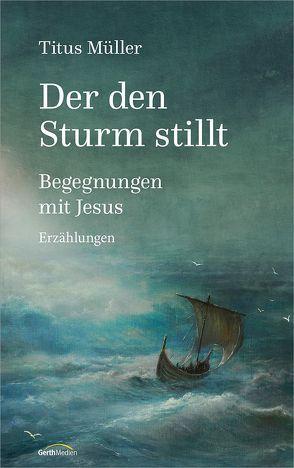 Der den Sturm stillt von Müller,  Titus